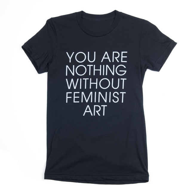 You Are Nothing Without Feminist Art Women's T- Shirt