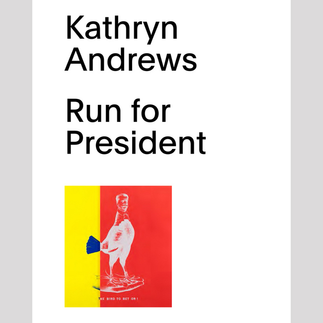 Kathryn Andrews : Run For President