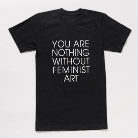 You Are Nothing Without Feminist Art Men`s T-Shirt