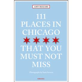 111 Places in Chicago That You Must Not Miss