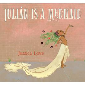 Julián Is a Mermaid