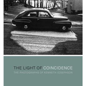 The Light Of Coincidence : The Photographs Of Kenneth Josephson