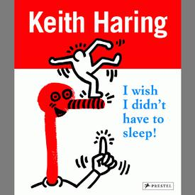Keith Haring : I Wish I Didn ` T Have To Sleep