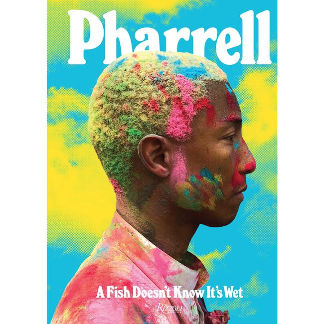 Pharrell : A Fish Doesn ' T Know It's Wet