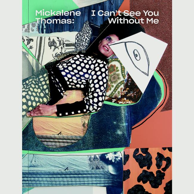 Mickalene Thomas : I Can ' T See You Without Me