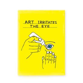 Art Irritates The Eye Magnet by David Shrigley
