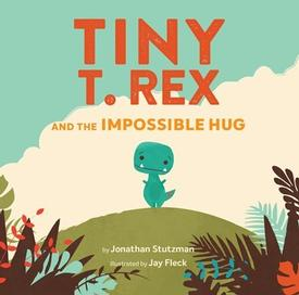 Tiny T Rex and the Impossible Hug