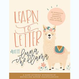 Learn to Letter with Luna the Llama: An Interactive Children's Workbook on the Art of Hand Lettering