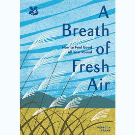 A Breath of Fresh Air: How to Feel Good All Year Round