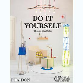 Do It Yourself: 50 Projects by Designers and Artists
