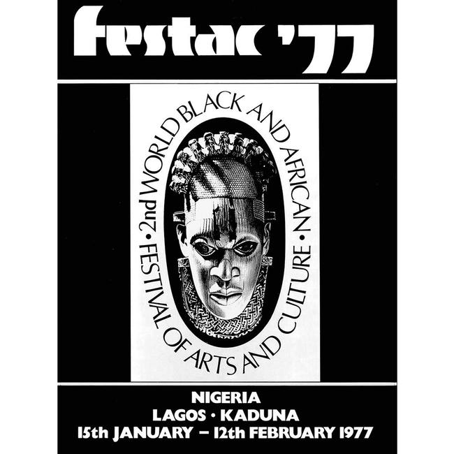 Festac ´ 77 : 2nd World Black And African Festival Of Arts And Culture