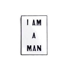 I Am a Man Pin