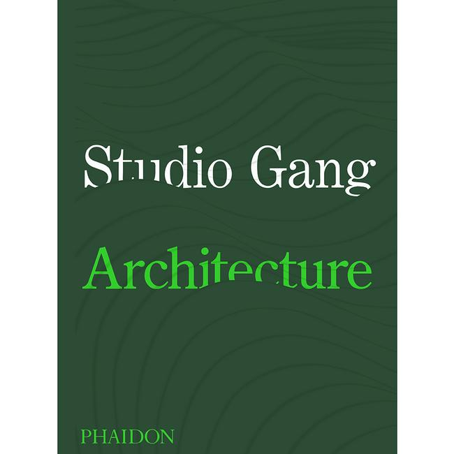 Studio Gang : Architecture - Signed Edition