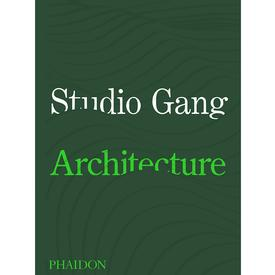 Studio Gang: Architecture - Signed Edition