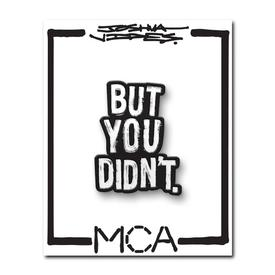 Joshua Vides x MCA Coulda Pin