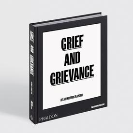 Grief And Grievance : Art And Mourning In America