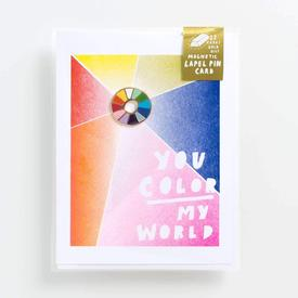 You Color My World Lapel Pin Card
