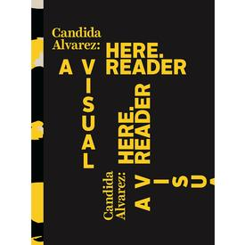 Candida Alvarez: Here: A Visual Reader