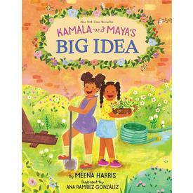 Kamala and Maya`s Big Idea