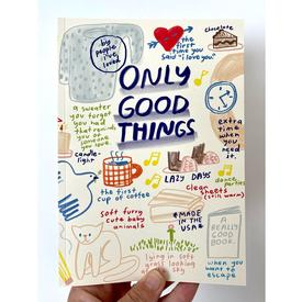 Only Good Things Journal