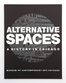 Alternative Spaces : A History In Chicago